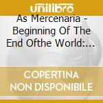 As Mercenaria - Beginning Of The End Ofthe World: Brasil cd musicale di AS MERCENARIAS