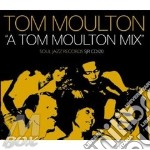 A TOM MOULTON MIX cd musicale di MOULTON TOM