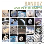 LIVE IN THE EARTH cd musicale di SANDOZ