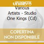 STUDIO ONE KINGS cd musicale di ARTISTI VARI