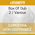 BOX OF DUB 2 cd musicale di ARTISTI VARI