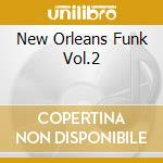 Various Artists - New Orleans Funk Vol.2 cd musicale di ARTISTI VARI