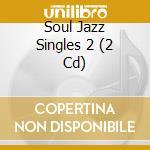 SOUL JAZZ SINGLES 2008-2009 cd musicale di ARTISTI VARI