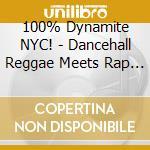 100% DYNAMITE NYC cd musicale di Artisti Vari
