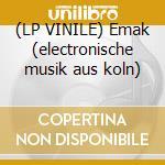 (LP VINILE) Emak (electronische musik aus koln) lp vinile di Artisti Vari