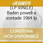 (LP VINILE) Baden powell-a vontade 1964 lp lp vinile di Baden Powell