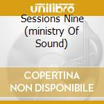 SESSIONS NINE  (MINISTRY OF SOUND) cd musicale di MORILLO ERICK