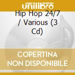 HIP HOP TWENTYFOURSEVEN (3CD) cd musicale di ARTISTI VARI