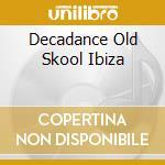Oldskool ibiza cd musicale di Artisti Vari