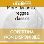 More dynamite reggae classics cd musicale