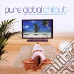 PURE GLOBAL CHILLOUT (2CD) cd musicale di ARTISTI VARI
