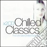 Chilled classics the ultimate selection cd musicale di Artisti Vari