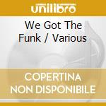 We got the funk cd musicale