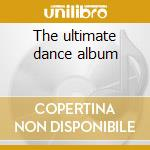 The ultimate dance album cd musicale
