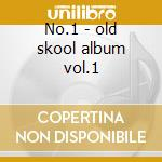 No.1 - old skool album vol.1 cd musicale
