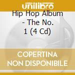 NO.1 - HIP HOP & R'N'B ALBUM VOL.1  (BOX 4 CD) cd musicale di ARTISTI VARI