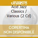 Acid jazz classics cd musicale di Artisti Vari