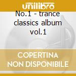 No.1 - trance classics album vol.1 cd musicale