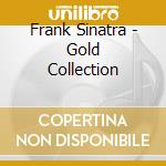 Frank Sinatra - Gold Collection cd musicale di SINATRA FRANK