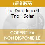 SOLAR cd musicale di BENNETT DON TRIO