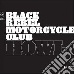 Black Rebel Motorcyc - Howl ! cd musicale di BLACK REBEL MOTORCYCLE CLUB