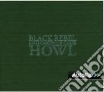 HOWL! - L.E. cd musicale di B.R.M.C.