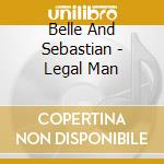 LEGAL MAN cd musicale di BELLE AND SEBASTIAN feat. MAISONETTE