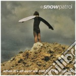Snow Patrol - When It''s All Over We Still Have To Clear Up cd musicale di SNOW PATROL