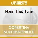 MAIM THAT TUNE cd musicale di FILA BRAZILLIA