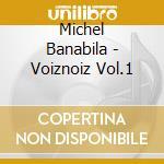 VOIZNOIZ cd musicale di BANABILA