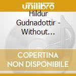 Hildur Gudnadottir - Without Sinking cd musicale di Hildur Gudnadottir