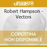 VECTORS                                   cd musicale di Robert Hampson