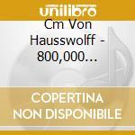 Cm Von Hausswolff - 800,000 Seconds In Harar cd musicale di CM VON HAUSSWOLFF