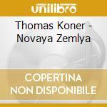 Thomas koner-novaya zemlya cd cd musicale di Thomas Koner