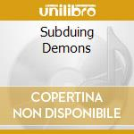 SUBDUING DEMONS cd musicale di BLACKWORLD