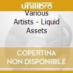 Liquid assets cd musicale di Artisti Vari