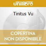 TINITUS VU cd musicale di ORGANUM/Z'EV