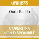 OURO BATIDO cd musicale di SIRIUS B