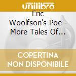 Poe-more tales of mystery and imagination cd musicale di Eric Woolfson