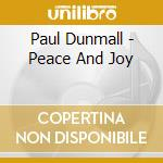 Peace and joy cd musicale di Dunmall/rogers/gibbs/drake