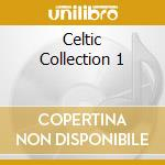 The celtic collection 1 cd musicale di Artisti Vari