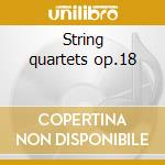 String quartets op.18 cd musicale