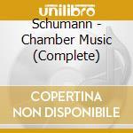 Integrale della musica da camera cd musicale di Robert Schumann