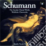The secular choral works (complete) cd musicale di Robert Schumann