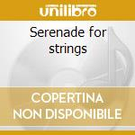 Serenade for strings cd musicale di Artisti Vari