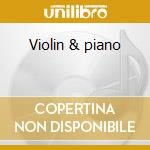 Violin & piano cd musicale