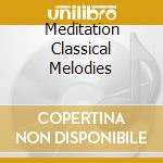 Meditation - classical melodies cd musicale