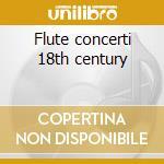 Flute concerti 18th century cd musicale
