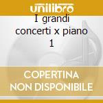 I grandi concerti x piano 1 cd musicale di Wolfgang Amadeus Mozart