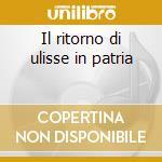 Il ritorno di ulisse in patria cd musicale di Monteverdi
